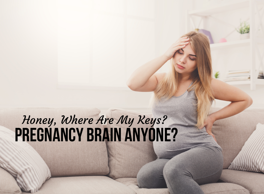 Honey, Where Are My Keys? Pregnancy Brain Anyone?