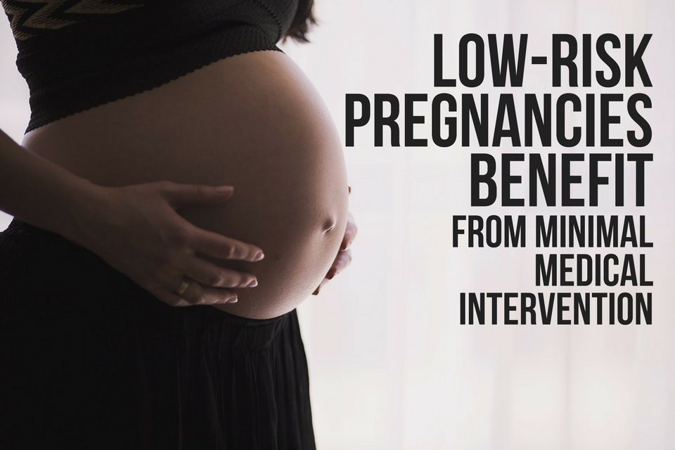 LOW-RISK PREGNANCIES BENEFIT FROM MINIMAL MEDICAL INTERVENTION