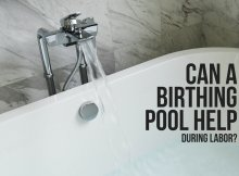 CAN A BIRTHING POOL HELP DURING LABOR?