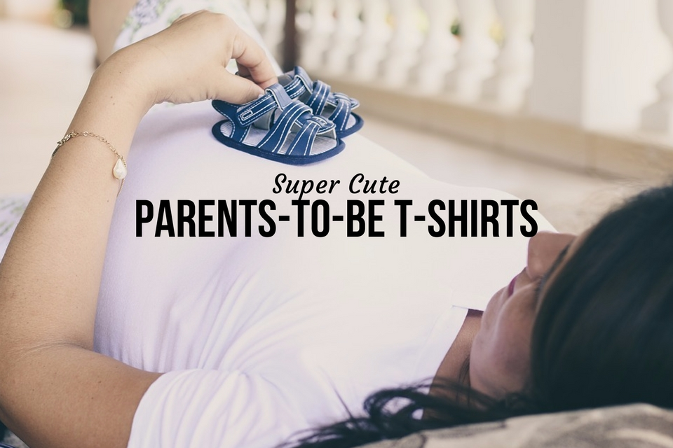Super Cute Parents-to-be T-Shirts