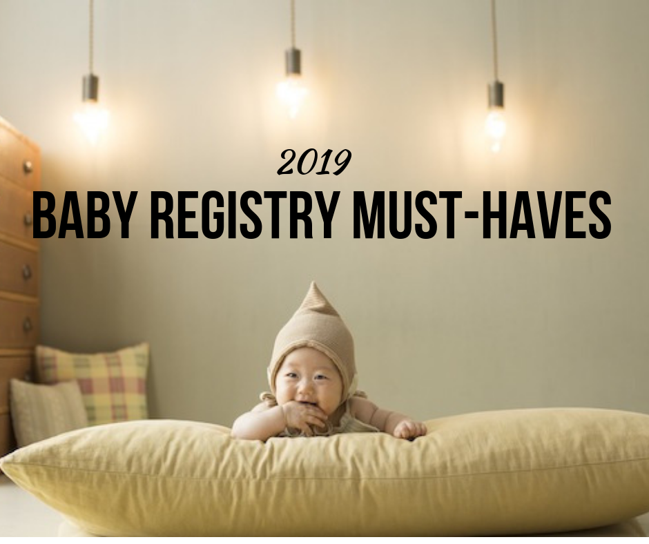 2019 Baby Registry Must Haves