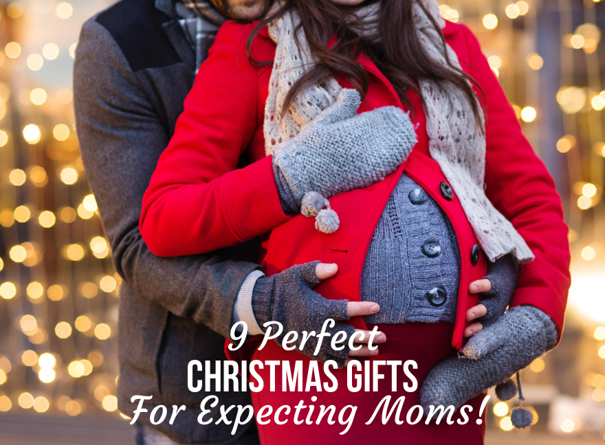 9 Perfect Christmas Gifts for Expecting Moms!