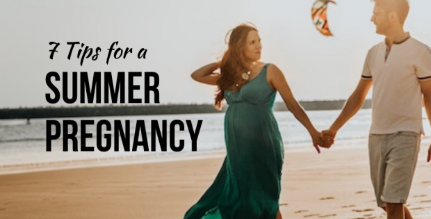 7 Tips for a Summer Pregnancy