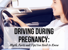 Driving During Pregnancy: Myth, Facts and Tips You Need to Know
