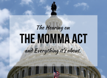 The Hearing on the MOMMA Act and Everything it's about.