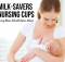 Milk-Savers Nursing Cups Every Mom Should Know About