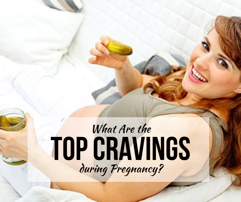 WHAT ARE THE TOP CRAVINGS DURING PREGNANCY